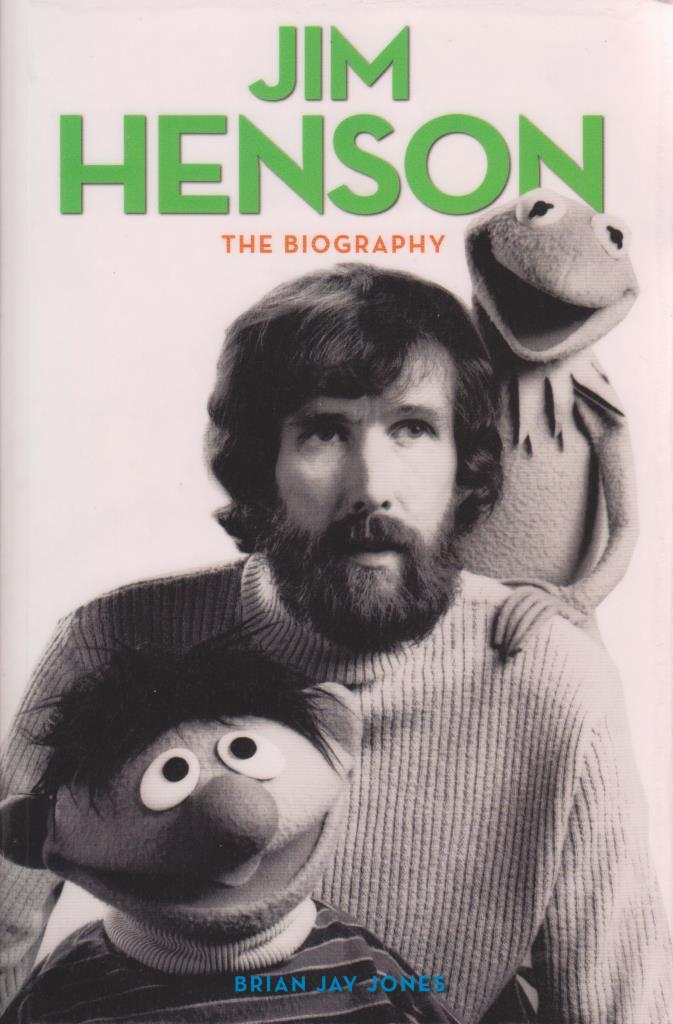 Jim Henson; The Biography