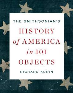 'The Smithsonian's History of America in 101 Objects'
