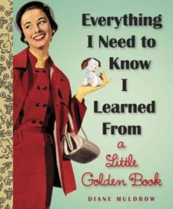 'Everything I Need To Know I Learnt From a Little Golden Book'
